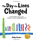 The Day the Lines Changed: An Inspiring Story about a Line, a Pandemic, and How Change Shapes us All