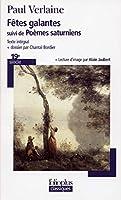 Poèmes Saturniens ; Suivi De Fêtes Galantes 2070308669 Book Cover