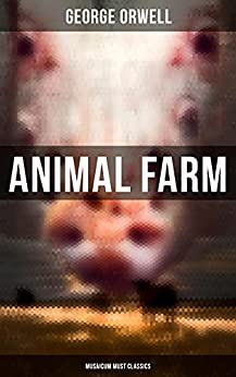 Animal Farm (Musaicum Must Classics) (English Edition) por [George Orwell]