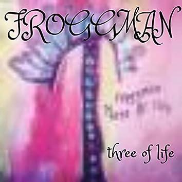 Three of Life