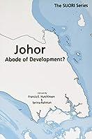 Johor: Abode of Development?