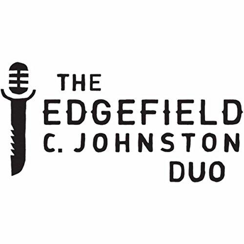 The Edgefield C. Johnston Duo [Explicit]