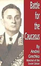 Battle for the Caucasus: Andrei Grechko