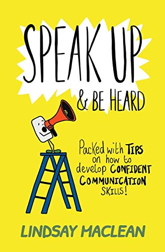 Speak Up and Be Heard