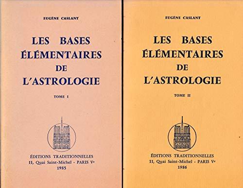 Les bases élémentaires de l'astrologie (Tomes I et II)