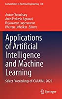 Applications of Artificial Intelligence and Machine Learning: Select Proceedings of ICAAAIML 2020 (Lecture Notes in Electrical Engineering, 778)