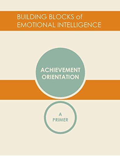 Achievement Orientation: A Primer (Building Blocks of Emotional Intelligence Book 4) (English Edition)