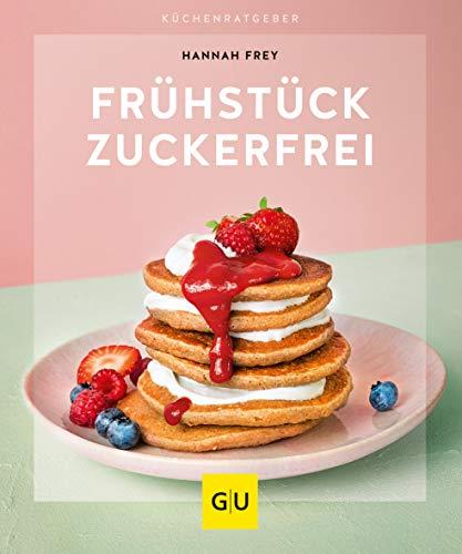 Frühstück zuckerfrei (GU KüchenRatgeber)