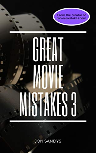 Great Movie Mistakes 3 (English Edition)