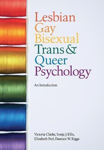 Compare Textbook Prices for Lesbian, Gay, Bisexual, Trans and Queer Psychology: An Introduction 1 Edition ISBN 9780521700184 by Clarke, Victoria,Ellis, Sonja J.,Peel, Elizabeth,Riggs, Damien W.
