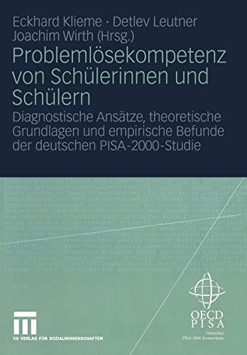Problemlösekompetenz von Schülerinnen und Schülern: Diagnostische Ansätze, theoretische Grundlagen und empirische Befunde der deutschen PISA-2000-Studien
