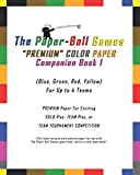 The Paper-Ball Games BLANK PREMIUM COLOR PAPER Companion Book 1 (Blue, Green, Red, Yellow) For Up To 4 Teams: Premium Paper For Exciting SOLO Play, ... Inches, 90 Pages. (Game Book Sold Separately)