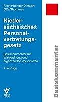 Niedersaechsisches Personalvertretungsgesetz: Basiskommentar mit Wahlordnung und ergaenzenden Vorschriften