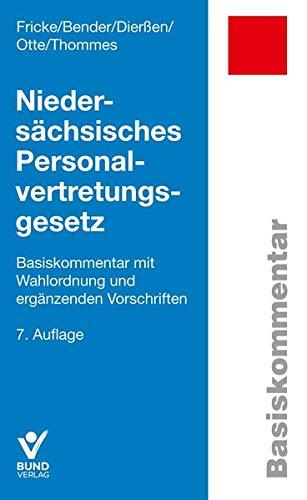 Niedersächsisches Personalvertretungsgesetz: Basiskommentar mit Wahlordnung und ergänzenden Vorschriften (Basiskommentare)