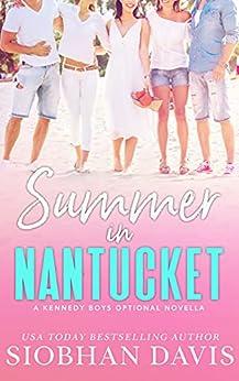 Summer in Nantucket: A Kennedy Boys Optional Novella (The Kennedy Boys) by [Siobhan Davis, Kelly Hartigan (Xterra Web)]