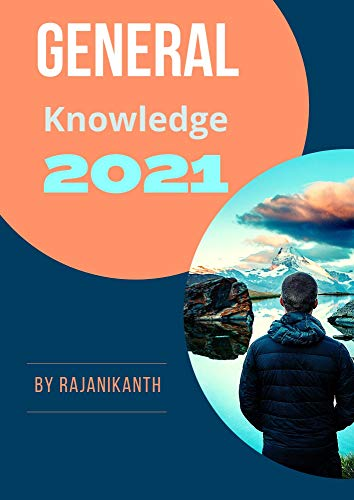 General Knowledge 2021: 8000 + GK One Liner Questions and Answers for UPSC / SSC and All competitive exams