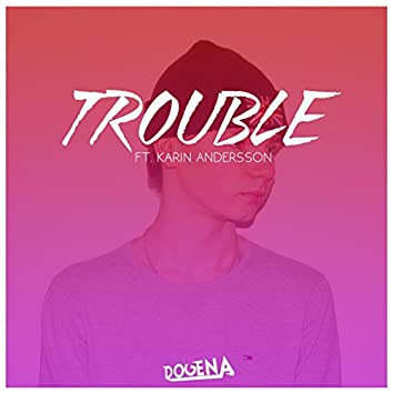 Trouble (feat. Karin Andersson)