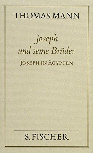 Joseph und seine Brüder III. Joseph in Ägypten (Thomas Mann, Gesammelte Werke in Einzelbänden. Frankfurter Ausgabe)