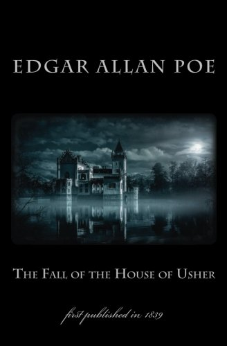The Fall of the House of Usher: first published in 1839