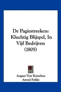 De Pagiestreeken: Kluchtig Blijspel, In Vijf Bedrijven (1805)