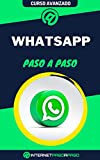 Aprende a Usar Whatsapp Paso a Paso: Curso Avanzado de Whatsapp - Guía de 0 a 100 (Cursos de Redes Sociales)