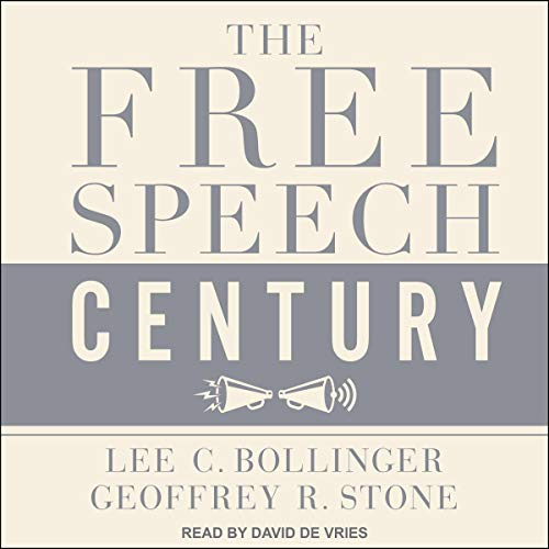 The Free Speech Century Audiobook By Geoffrey R. Stone - edited by,                                                                                        Lee C. Bollinger - edited by cover art