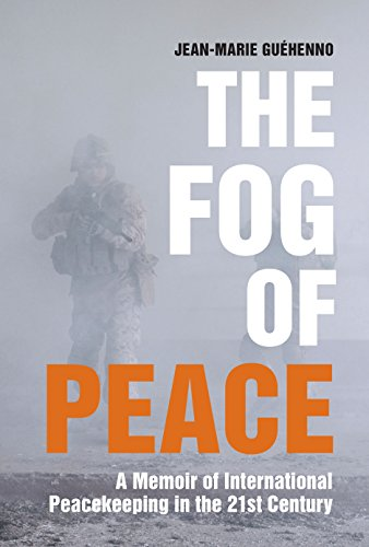 The Fog of Peace: A Memoir of International Peacekeeping in the 21st Century