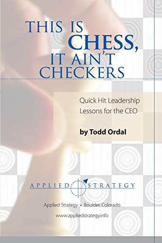 Compare Textbook Prices for This Is Chess, It Ain't Checkers null Edition ISBN 9780557974948 by Ordal, Todd