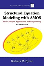 Structural Equation Modeling With AMOS: Basic Concepts, Applications, and Programming, Second Edition