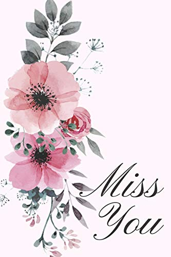 Miss You: Cute Flower Journal Pink FLowers Roses Ideal Gift For Mom Or Her Track Your Gardening Notes