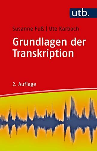 Grundlagen der Transkription: Eine praktische Einführung