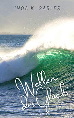 Wellen des Glücks: Surfroman