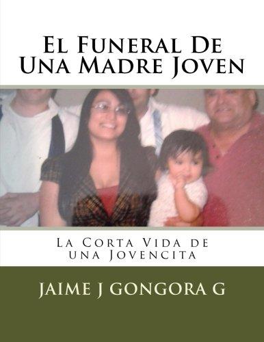 El Funeral De Una Madre Joven: La Corta Vida de una Jovencita