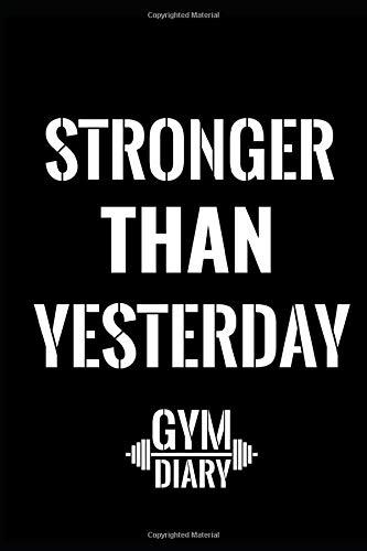 Stronger than yesterday gym diary: workout log für dein Krafttraining