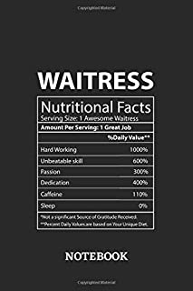 Nutritional Facts Waitress Awesome Notebook: 6x9 inches - 110 ruled, lined pages • Greatest Passionate working Job Journal • Gift, Present Idea