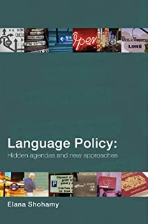 Language Policy: Hidden Agendas and New Approaches (English Edition)