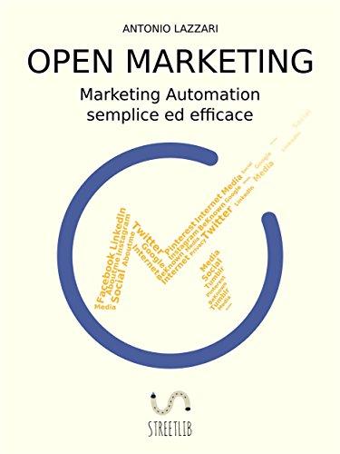 Amazon Com Open Marketing Marketing Automation Semplice Ed Efficace Italian Edition Ebook Antonio Lazzari Kindle Store
