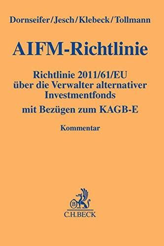 AIFM-Richtlinie: Richtlinie 2011/61/EU über die Verwalter alternativer Investmentfonds mit Bezügen zum KAGB-E (Gelbe Erläuterungsbücher)