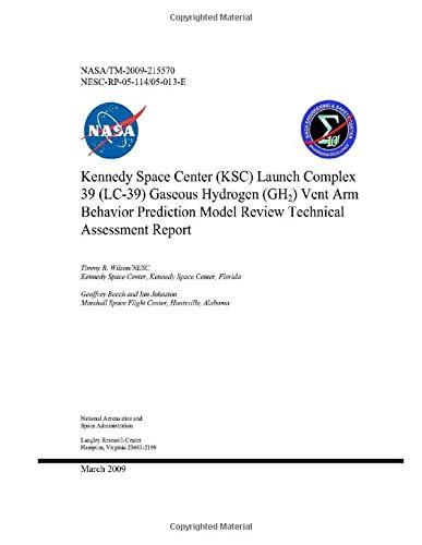 Kennedy Space Center (KSC) Launch Complex 39 (LC-39) Gaseous Hydrogen (GH2) Vent Arm Behavior Prediction Model Review Technical Assessment Report