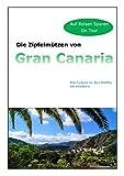 Die Zipfelmützen von Gran Canaria: Ein Leben in der Höhle ist modern (Auf Reisen Sparen on Tour 2) (German Edition)