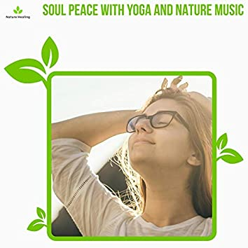 Soul Peace With Yoga And Nature Music