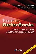 Termo de referência: o impacto da especificação do objeto e do termo de referência na eficácia das licitações e contratos