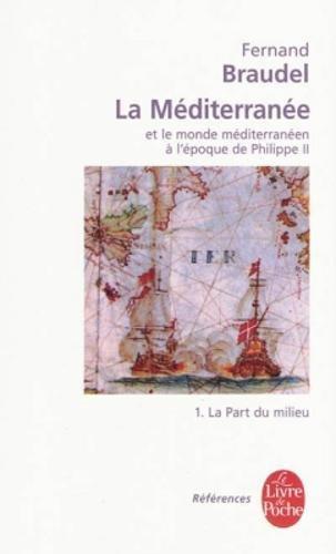 La Méditerranée et le monde méditerranéen à l'époque de Philippe II, tome 1