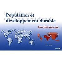 Population et développement durable: Des cartes pour voir… (French Edition)