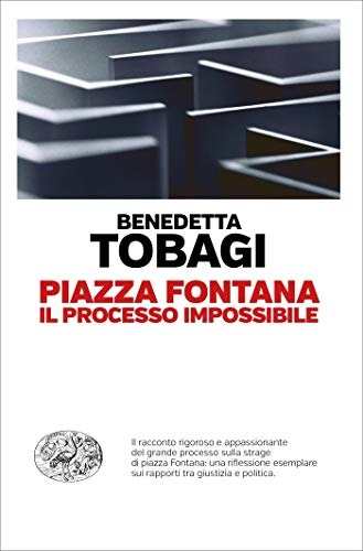 Piazza Fontana: Il processo impossibile (Einaudi. Passaggi)