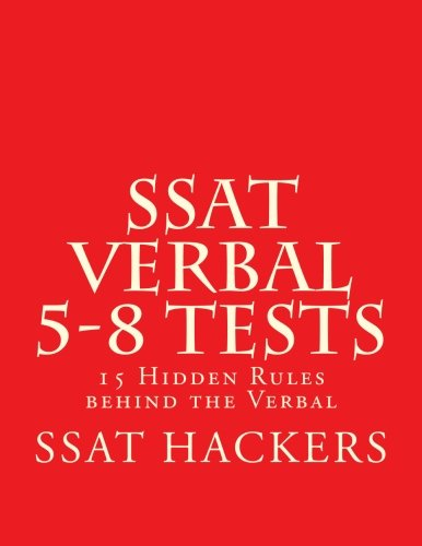 SSAT HACKERS 5-8Ttests: 15 Hidden Rules in Verbal (SSAT HACEKERS) (Volume 1)