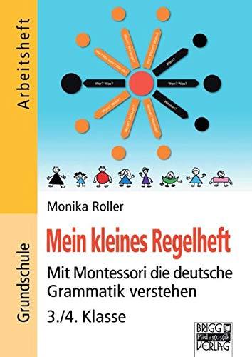 Brigg: Deutsch - Grundschule - Montessori-Materialien: Mein kleines Regelheft: Mit Montessori die deutsche Grammatik verstehen - 3./4. Klasse
