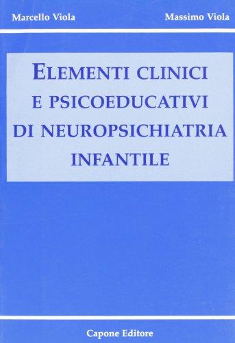 Elementi clinici e psicoeducativi di neuropsichiatria infantile