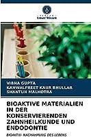 Bioaktive Materialien in Der Konservierenden Zahnheilkunde Und Endodontie