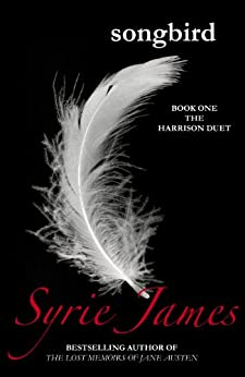 Songbird (The Harrison Duet Book 1) by [Syrie James]